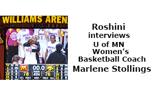 Roshini interviews U of MN Women's Basketball Coach Marlene Stollings